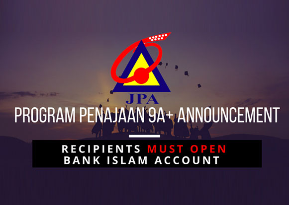 JPA Program Penajaan 9A+ 2017 Scholarship Recipients Must Open Bank Islam Account