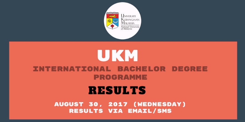 UKM International Bachelor Degree Programme Results Out August 30, 2017